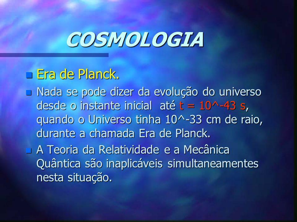 COSMOLOGIA Era de Planck.