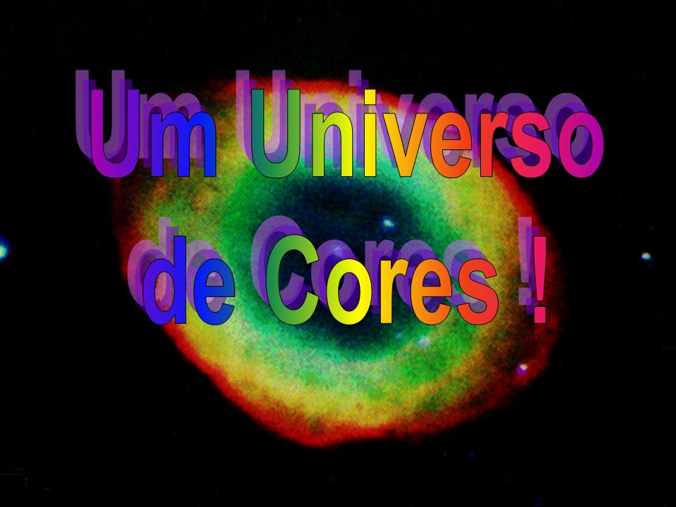 Um Universo de Cores !