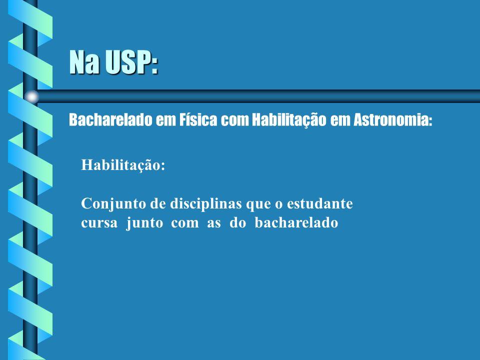 Na USP: Bacharelado em Física com Habilitação em Astronomia: