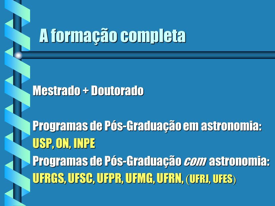 A formação completa Mestrado + Doutorado