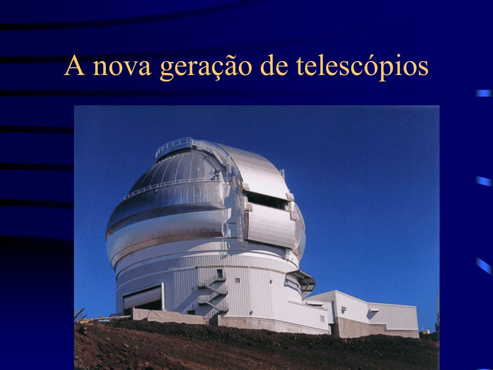 A nova geração de telescópios