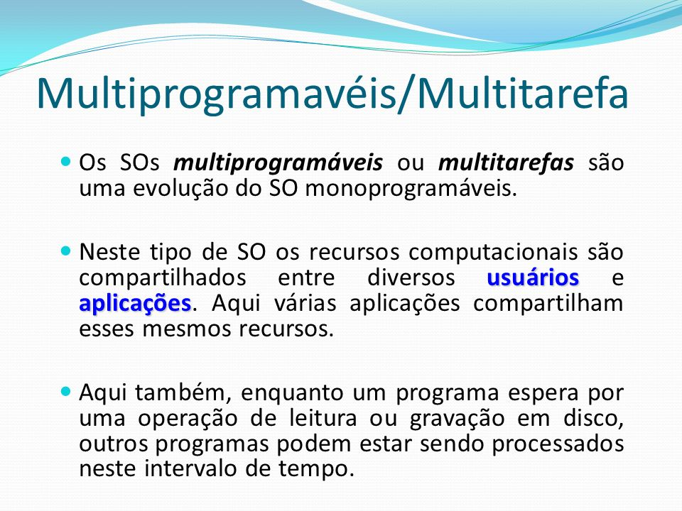 Multiprogramavéis/Multitarefa