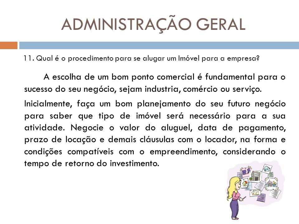 ADMINISTRAÇÃO GERAL 11. Qual é o procedimento para se alugar um Imóvel para a empresa