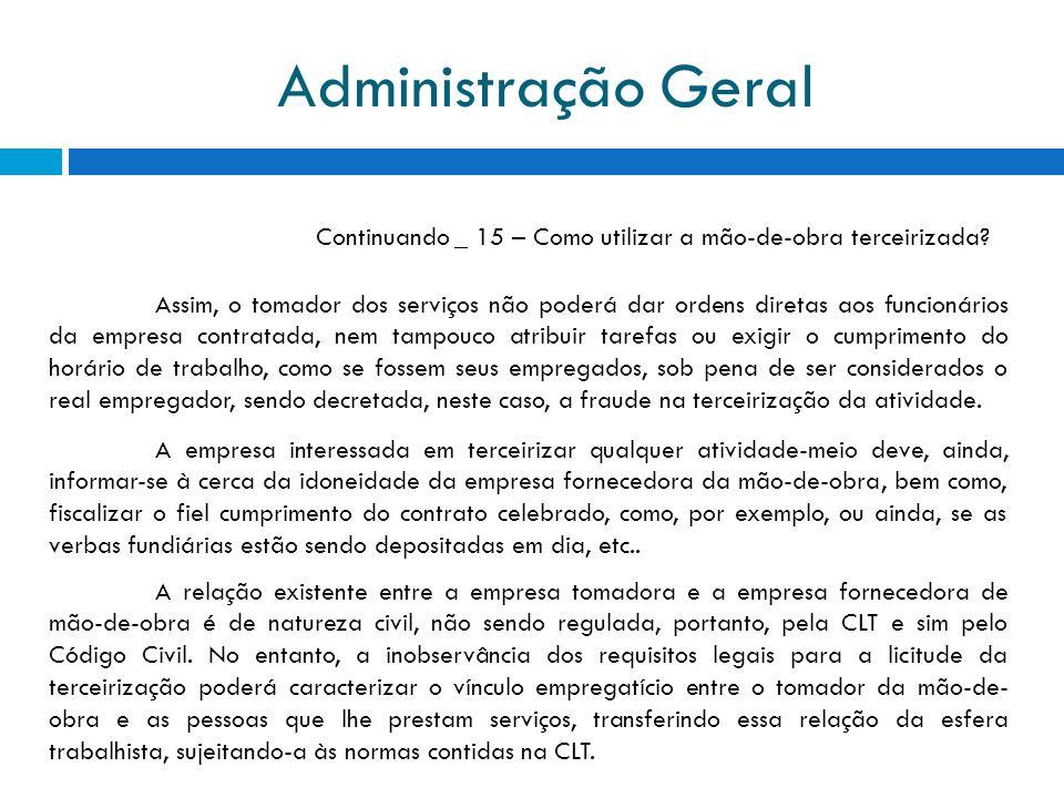 Administração Geral Continuando _ 15 – Como utilizar a mão-de-obra terceirizada