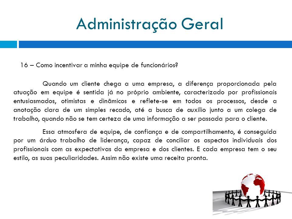 Administração Geral 16 – Como incentivar a minha equipe de funcionários