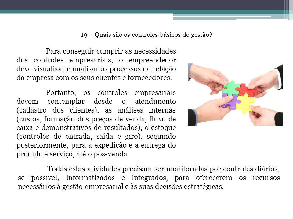 19 – Quais são os controles básicos de gestão