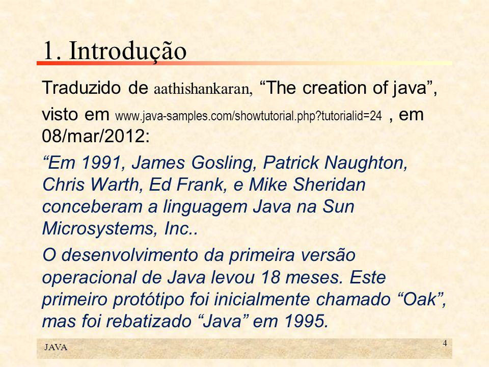 1. Introdução Traduzido de aathishankaran, The creation of java ,