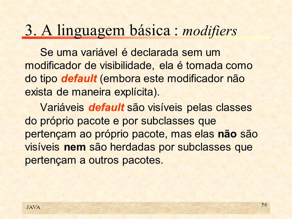 3. A linguagem básica : modifiers