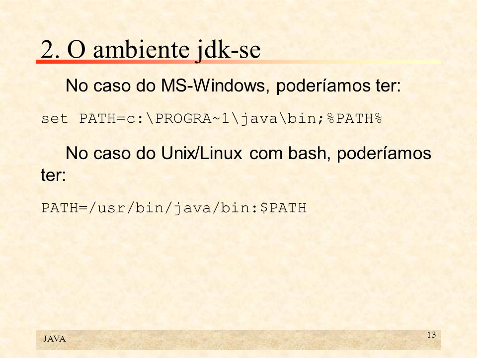 2. O ambiente jdk-se No caso do MS-Windows, poderíamos ter: