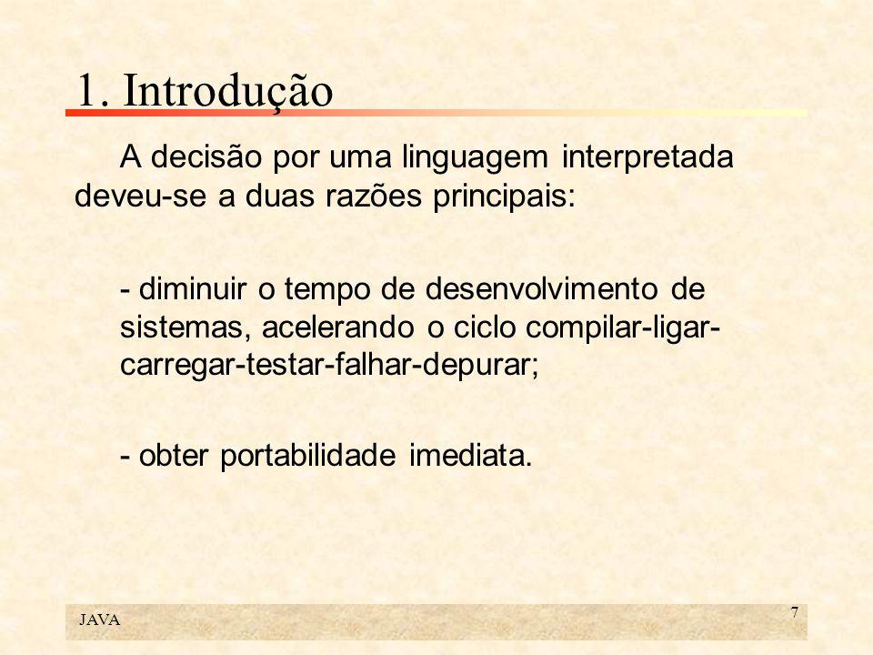 1. Introdução A decisão por uma linguagem interpretada deveu-se a duas razões principais: