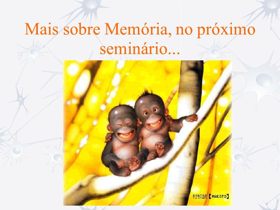 Mais sobre Memória, no próximo seminário...
