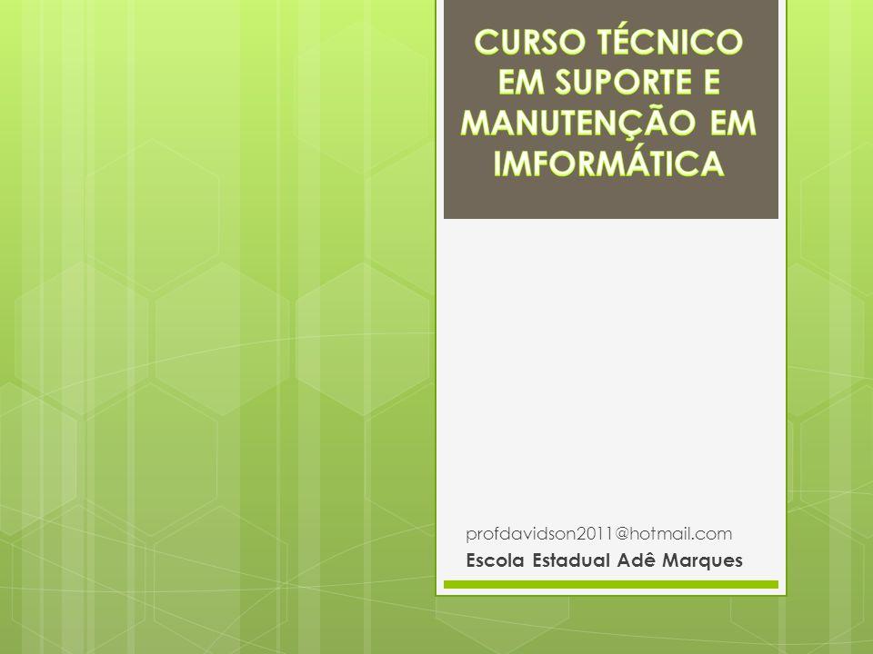 CURSO TÉCNICO EM SUPORTE E MANUTENÇÃO EM IMFORMÁTICA