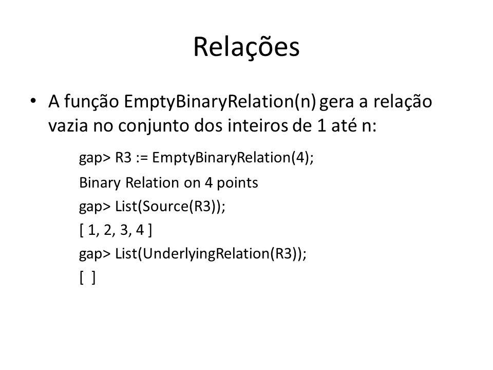 Relações gap> R3 := EmptyBinaryRelation(4);
