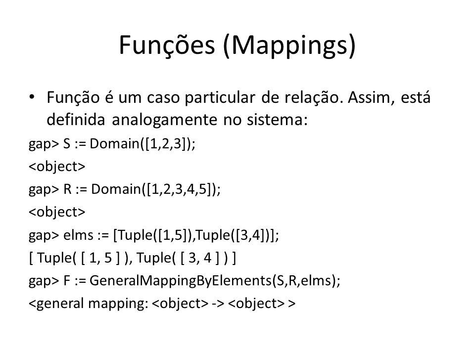 Funções (Mappings)Função é um caso particular de relação. Assim, está definida analogamente no sistema:
