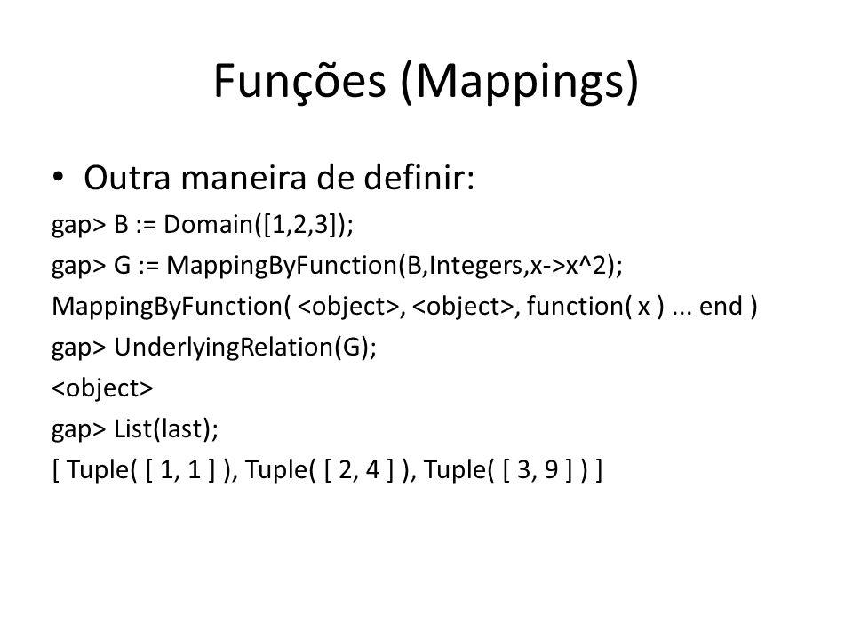 Funções (Mappings) Outra maneira de definir: