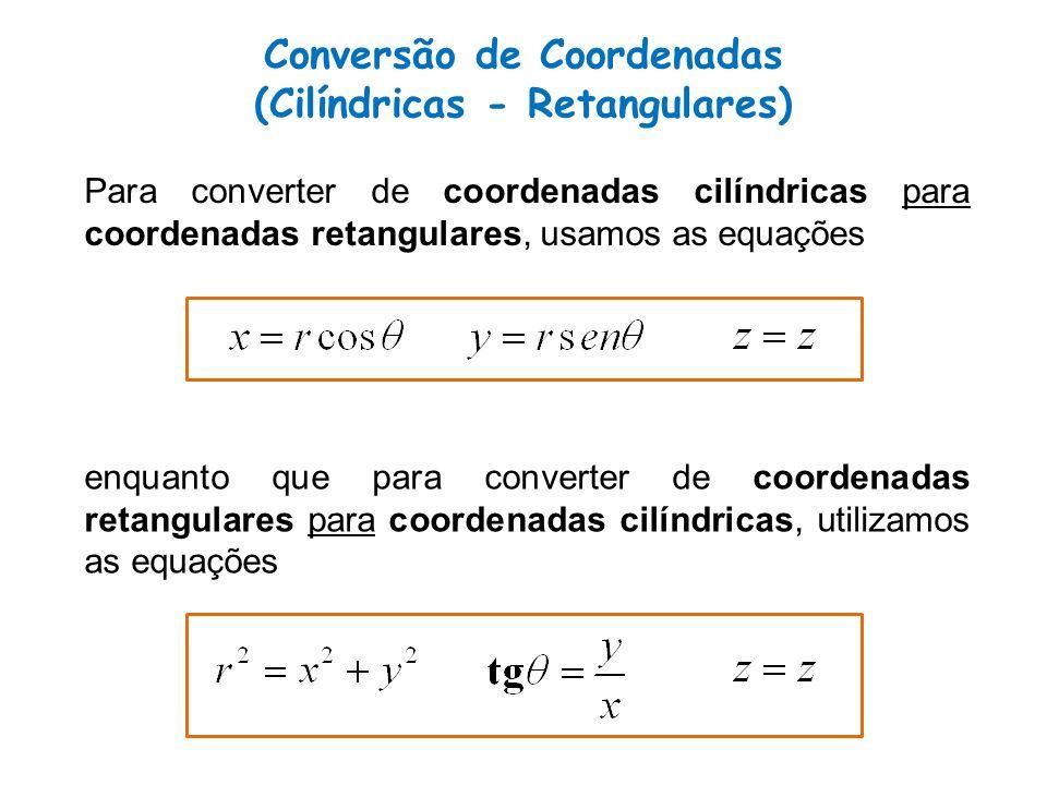 Conversão de Coordenadas (Cilíndricas - Retangulares)