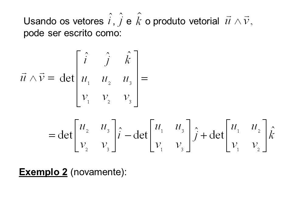 Usando os vetores , e o produto vetorial pode ser escrito como: