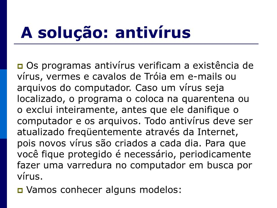 A solução: antivírus