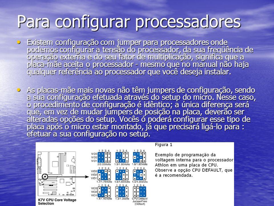 Para configurar processadores