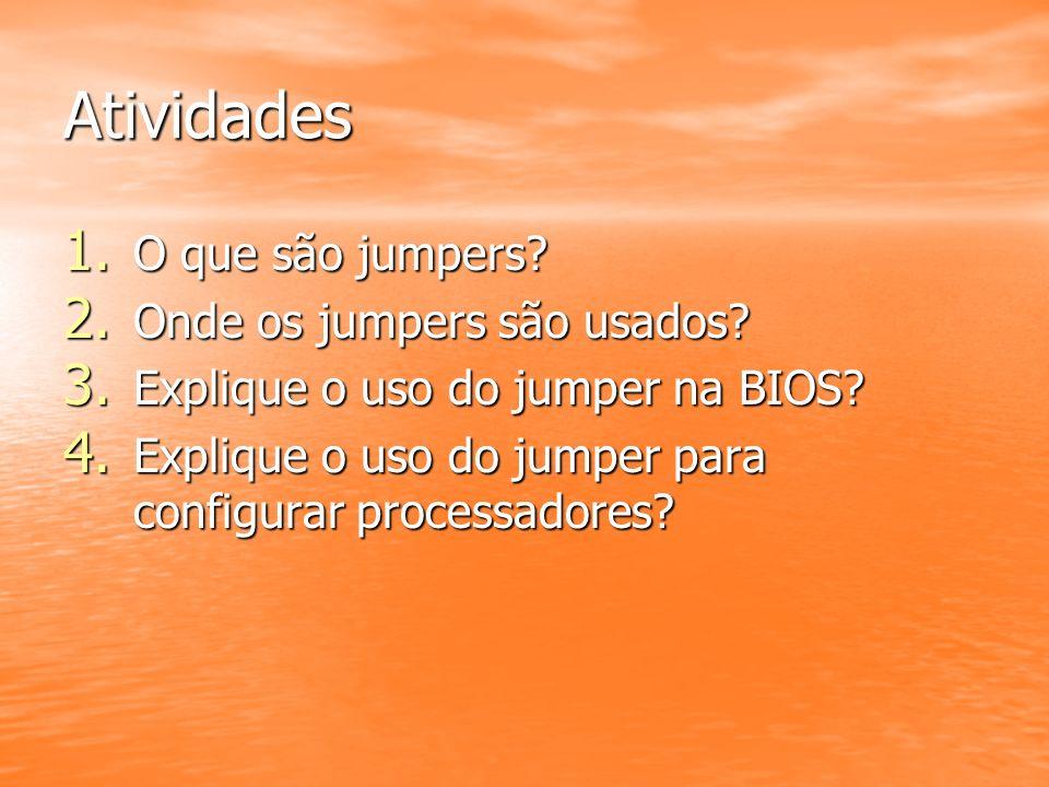 Atividades O que são jumpers Onde os jumpers são usados
