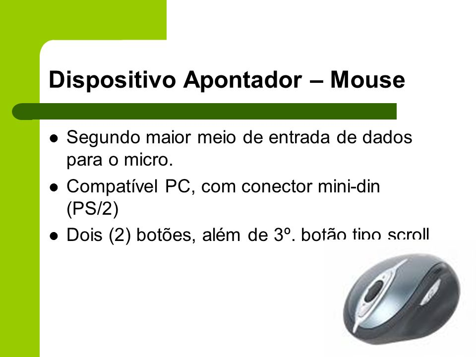 Dispositivo Apontador – Mouse