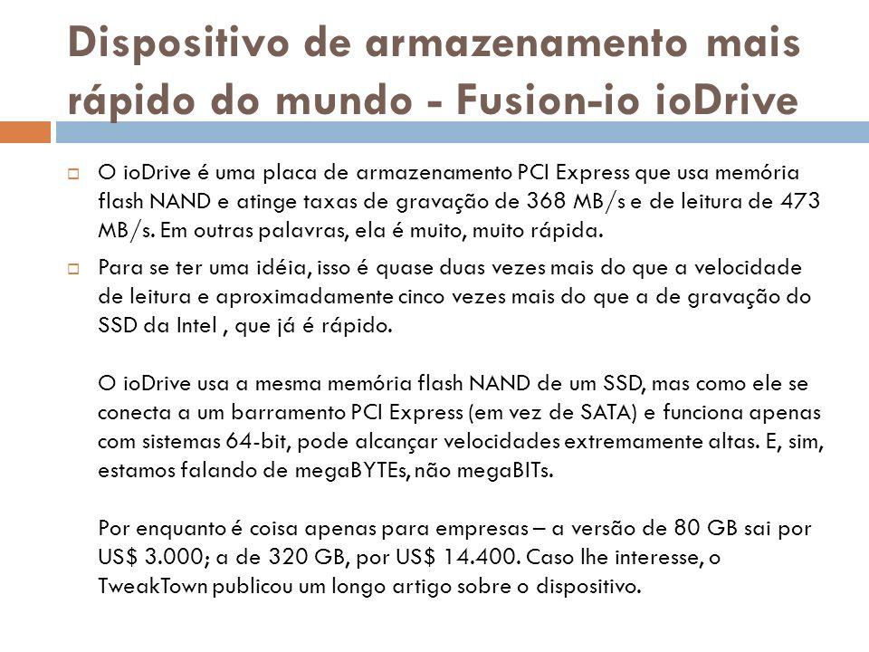 Dispositivo de armazenamento mais rápido do mundo - Fusion-io ioDrive