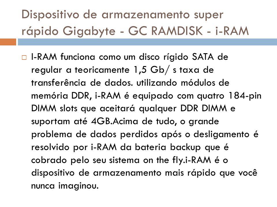 Dispositivo de armazenamento super rápido Gigabyte - GC RAMDISK - i-RAM