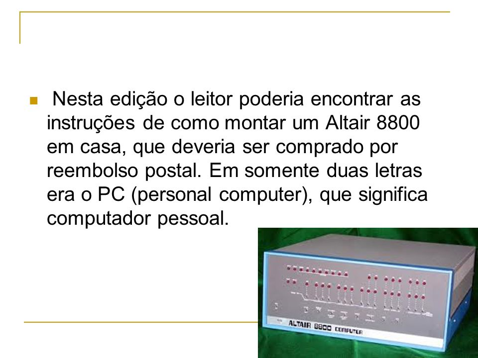 Nesta edição o leitor poderia encontrar as instruções de como montar um Altair 8800 em casa, que deveria ser comprado por reembolso postal.