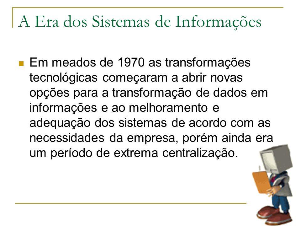 A Era dos Sistemas de Informações