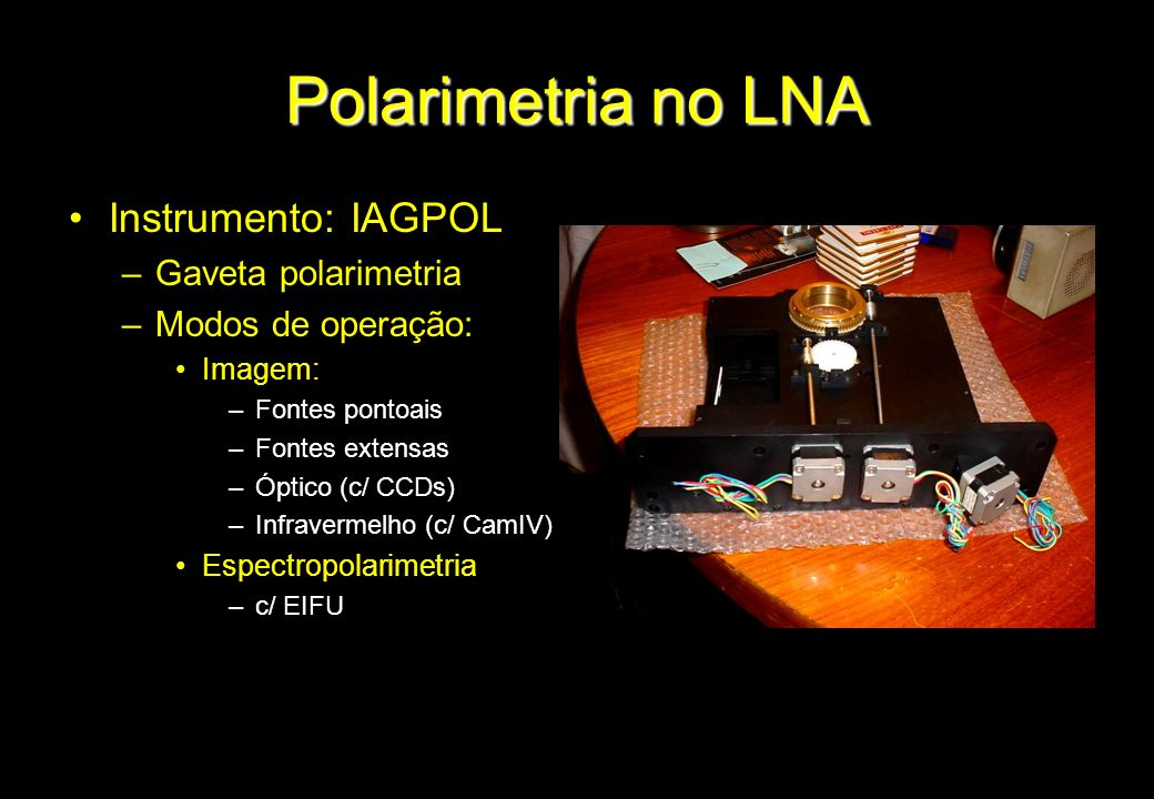 Polarimetria no LNA Instrumento: IAGPOL Gaveta polarimetria