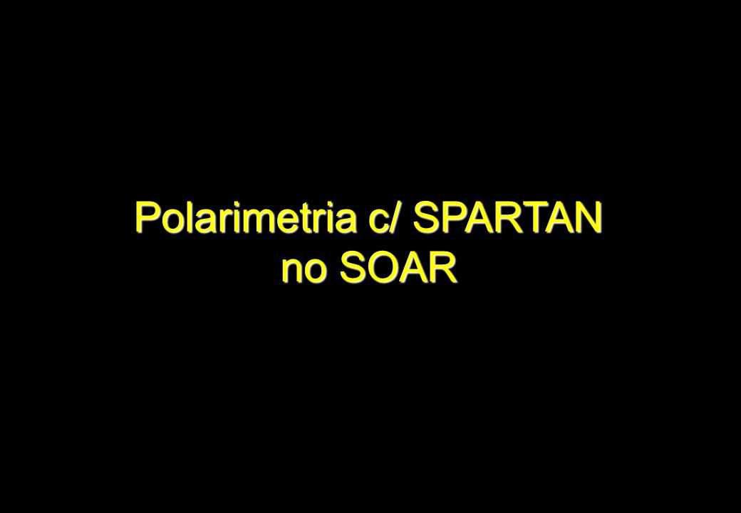 Polarimetria c/ SPARTAN no SOAR