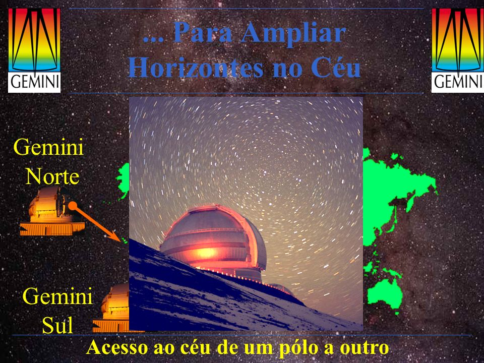 ... Para Ampliar Horizontes no Céu