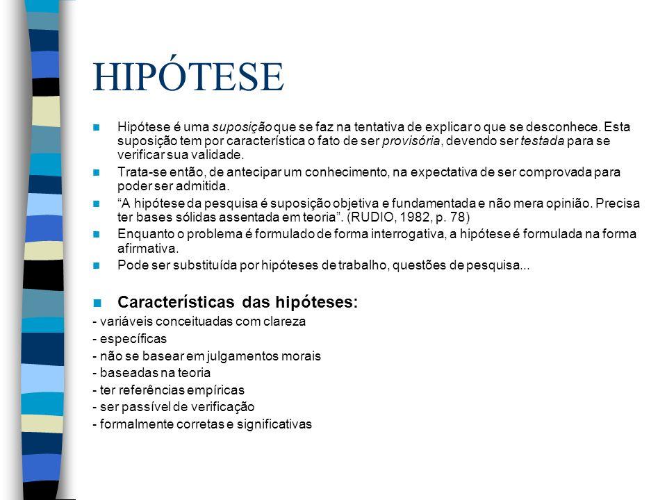 HIPÓTESE Características das hipóteses: