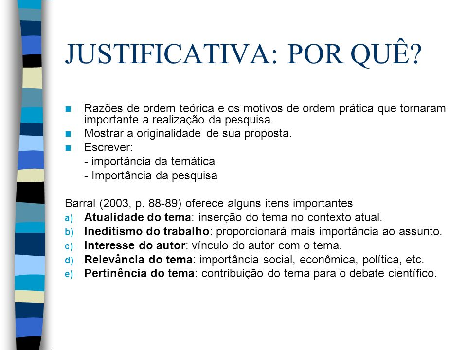 JUSTIFICATIVA: POR QUÊ