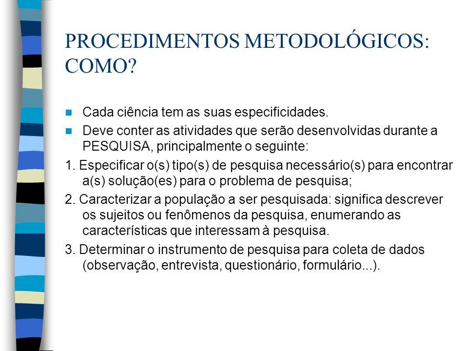 PROCEDIMENTOS METODOLÓGICOS: COMO