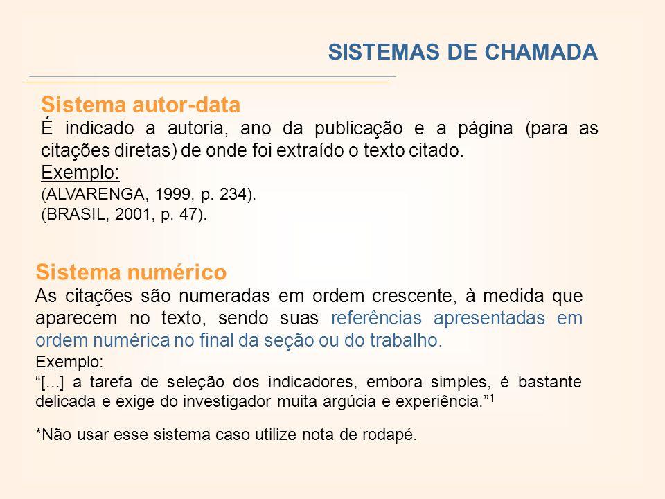 SISTEMAS DE CHAMADA Sistema autor-data Sistema numérico