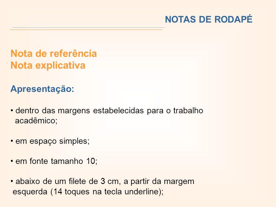 Nota de referência Nota explicativa NOTAS DE RODAPÉ Apresentação: