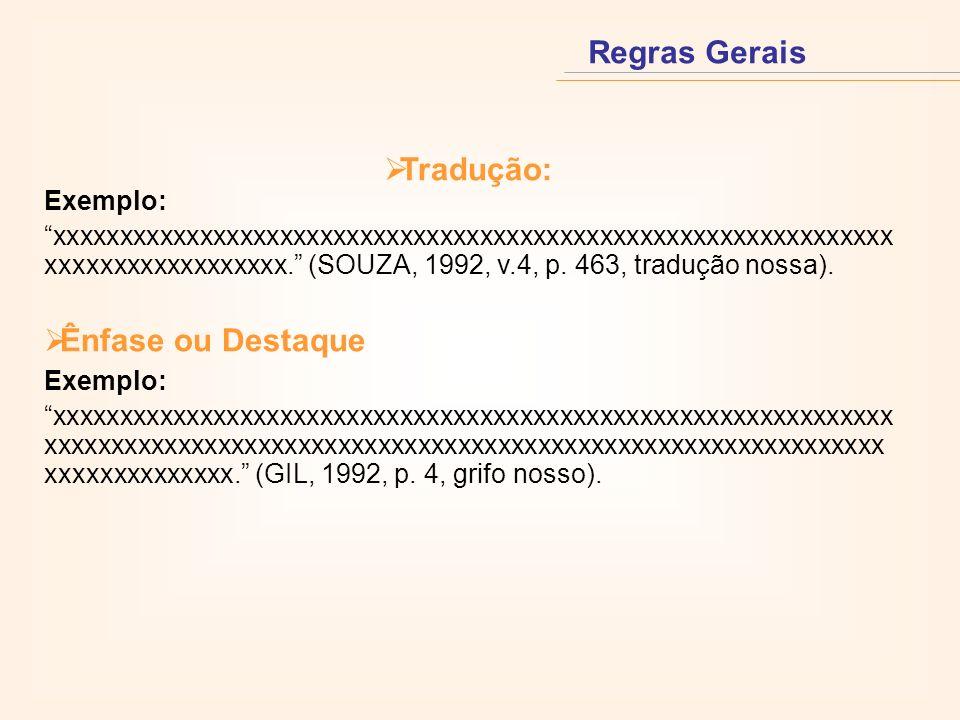 Regras Gerais Tradução: Exemplo: Ênfase ou Destaque