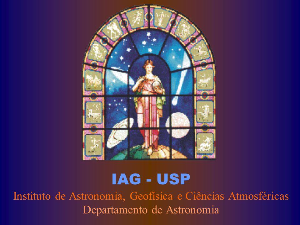 IAG - USP Instituto de Astronomia, Geofísica e Ciências Atmosféricas Departamento de Astronomia