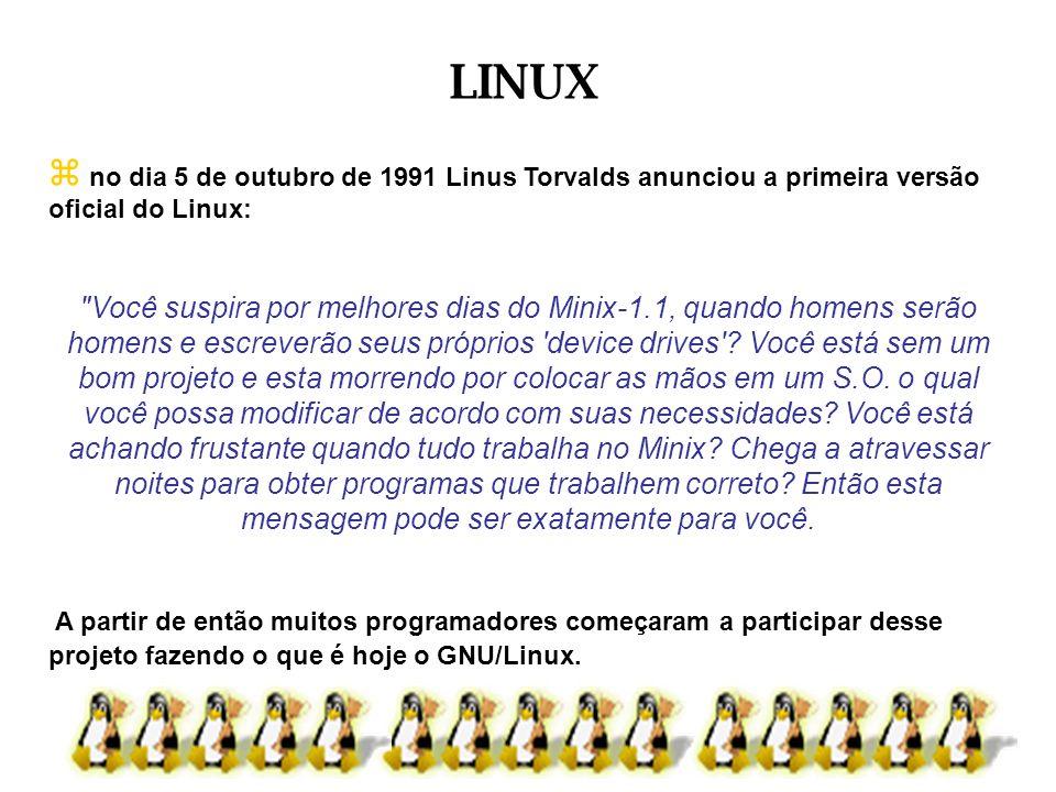 LINUX no dia 5 de outubro de 1991 Linus Torvalds anunciou a primeira versão oficial do Linux: