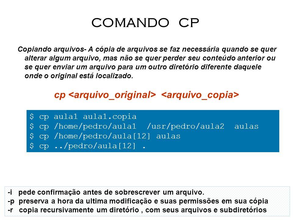 cp <arquivo_original> <arquivo_copia>