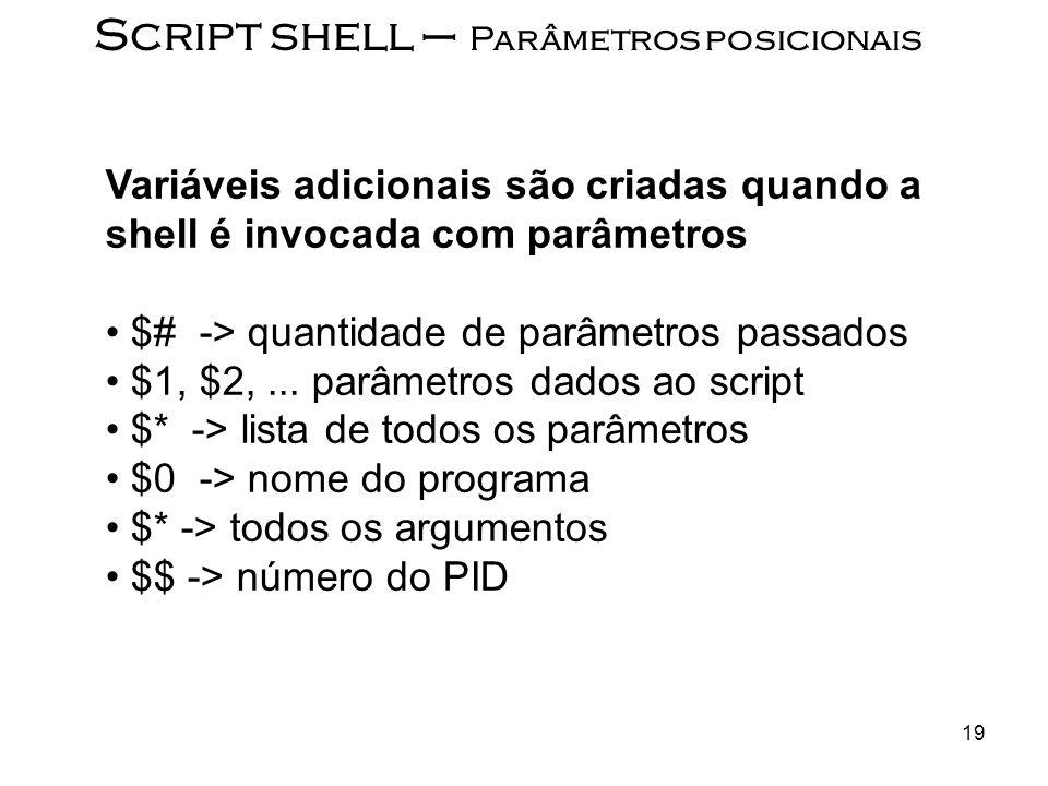 Script shell – Parâmetros posicionais