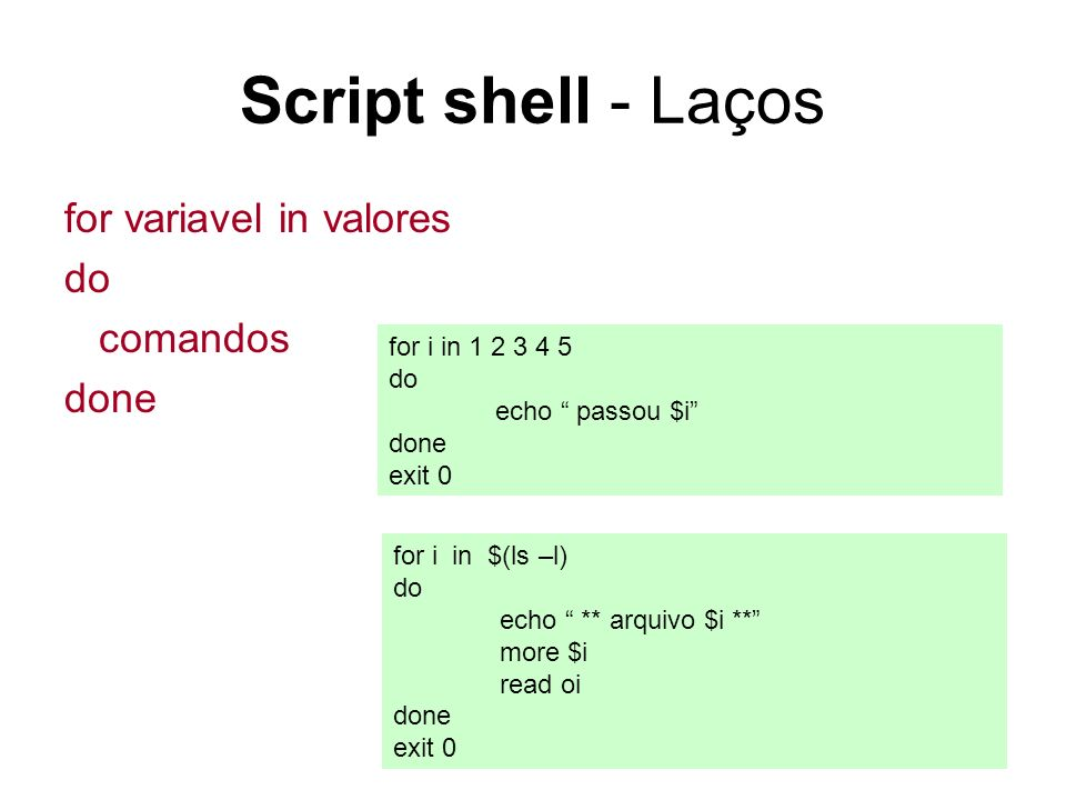 Script shell - Laços for variavel in valores do comandos done