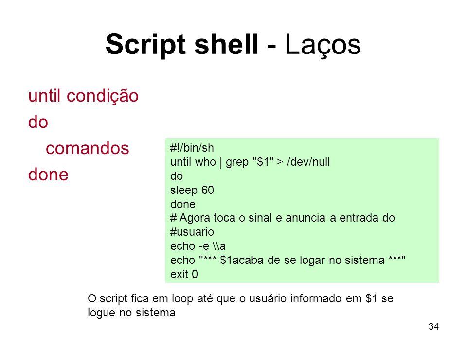 Script shell - Laços until condição do comandos done #!/bin/sh