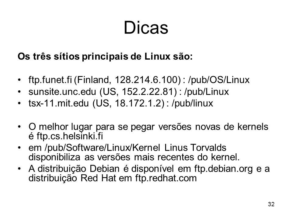 Dicas Os três sítios principais de Linux são:
