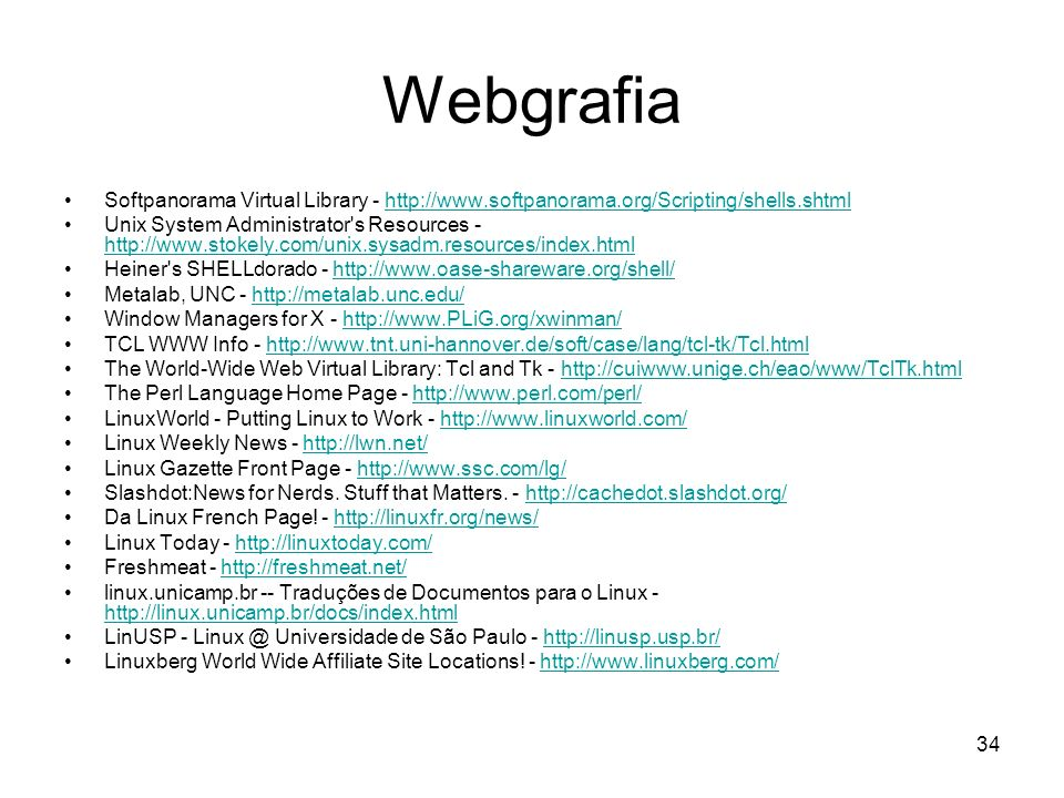 Webgrafia Softpanorama Virtual Library - http://www.softpanorama.org/Scripting/shells.shtml.