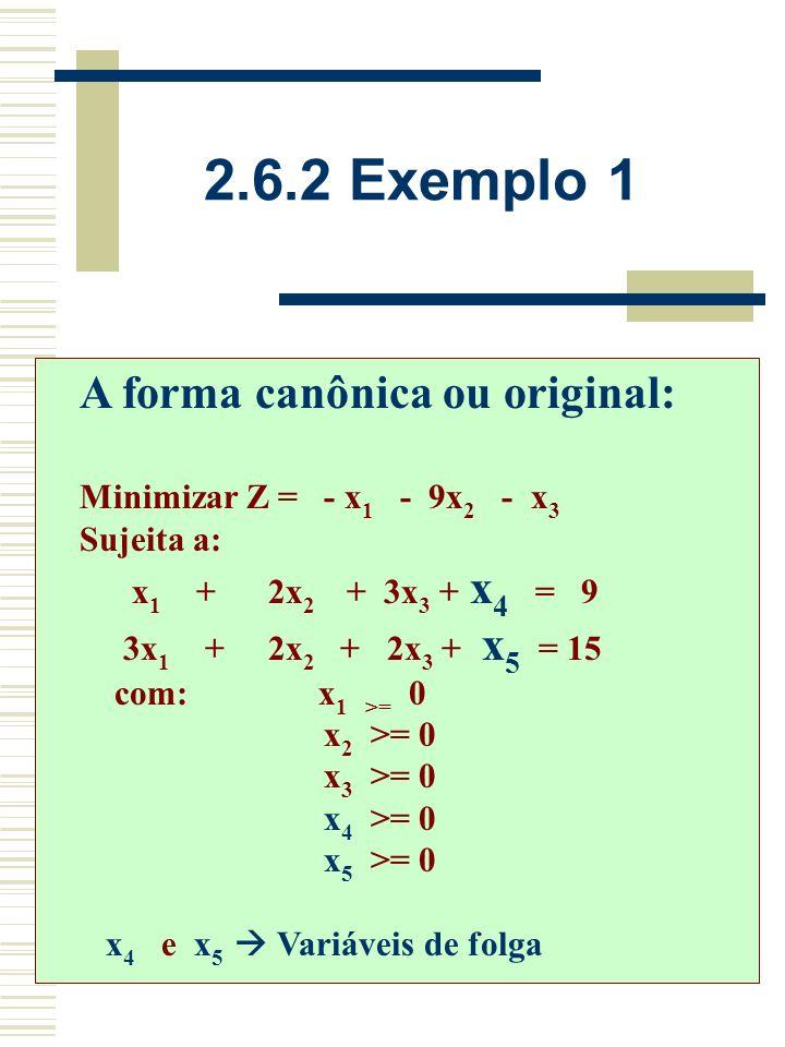 2.6.2 Exemplo 1 A forma canônica ou original: