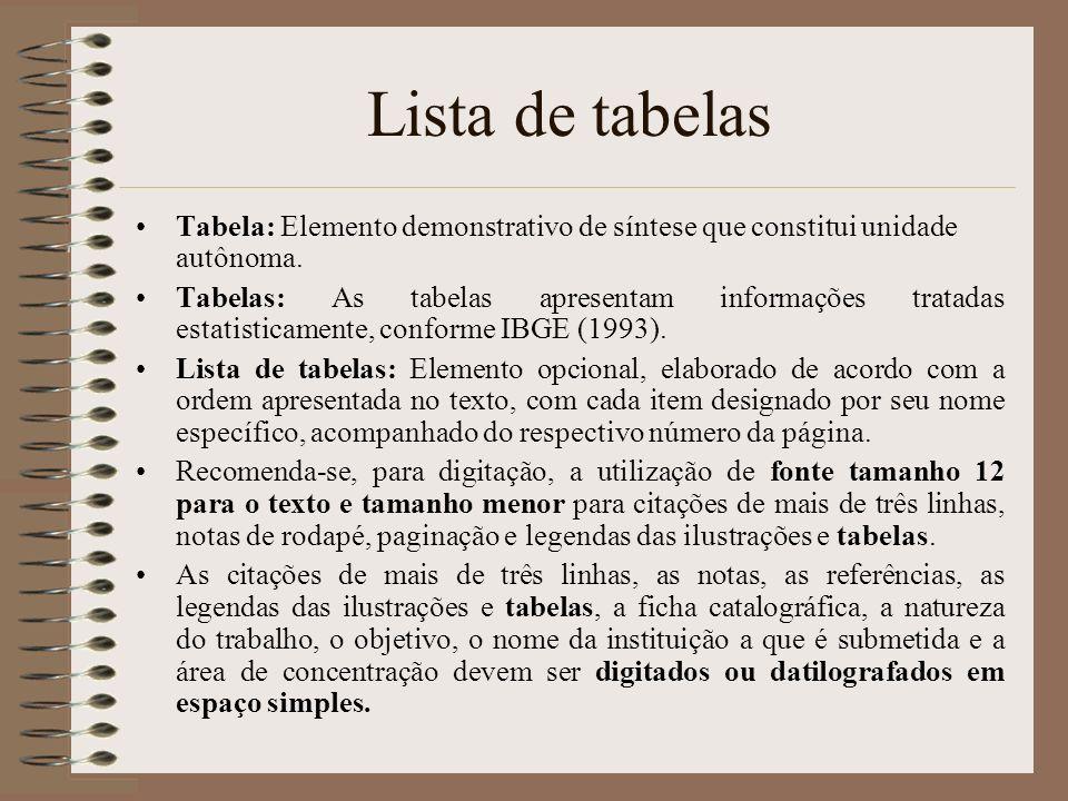 Lista de tabelas Tabela: Elemento demonstrativo de síntese que constitui unidade autônoma.