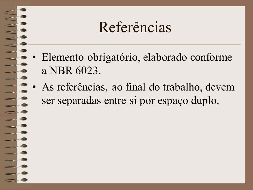 Referências Elemento obrigatório, elaborado conforme a NBR 6023.