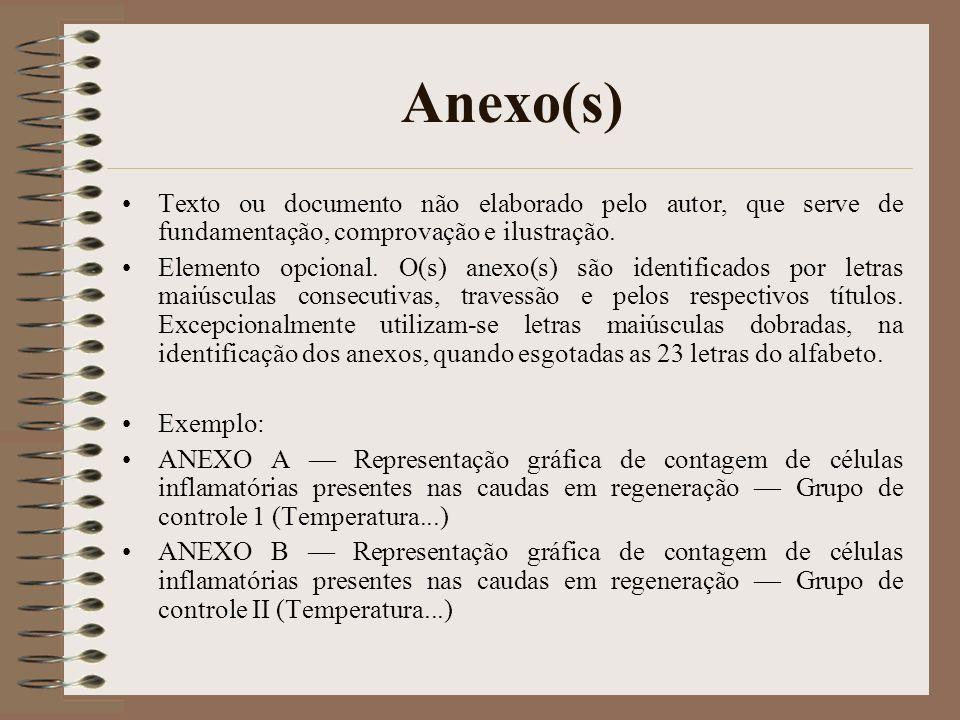 Anexo(s) Texto ou documento não elaborado pelo autor, que serve de fundamentação, comprovação e ilustração.